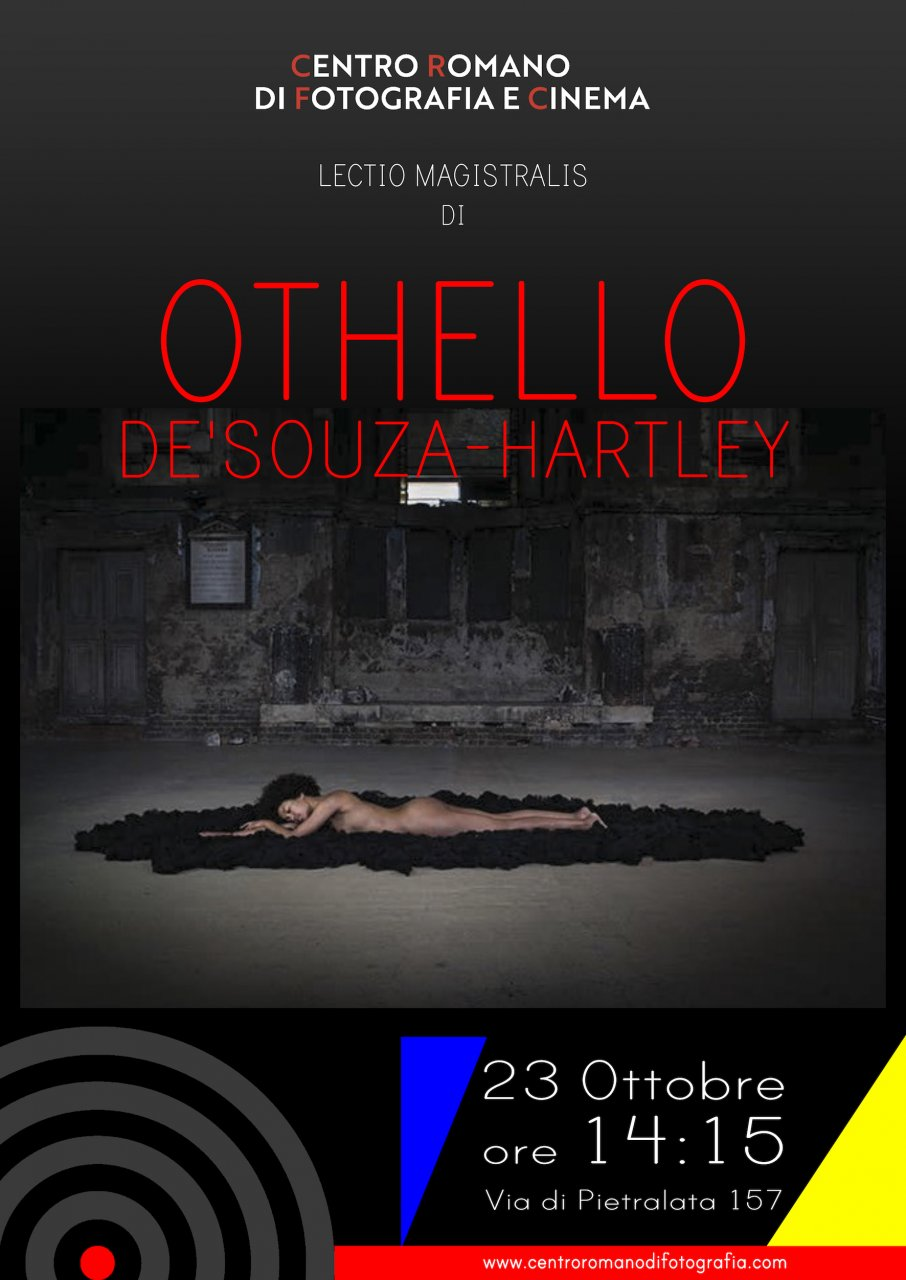 Othello De'Souza-Hartley LECTIO MAGISTRALIS presso il Centro Romano di Fotografia e Cinema