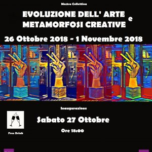 "Opening Exhibition  ""Evoluzione dell'Arte e Metamorfosi Creative"""