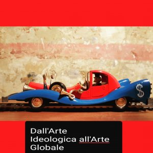 Dall'arte ideologica all'arte globale   <i class='fa fa-question-circle' aria-hidden='true' data-toggle='tooltip' title='Translation is missing. We show the original text in Italian'></i>