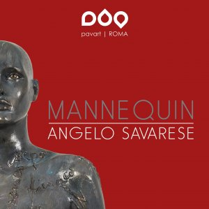 Mannequin, Art Exhibition by Angelo Saverese